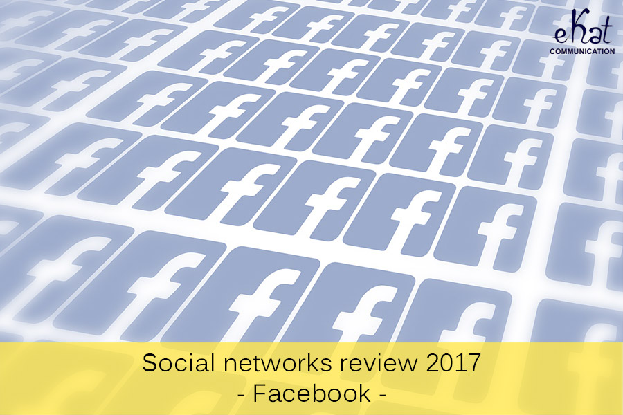 Social networks review 2017 series - Facebook