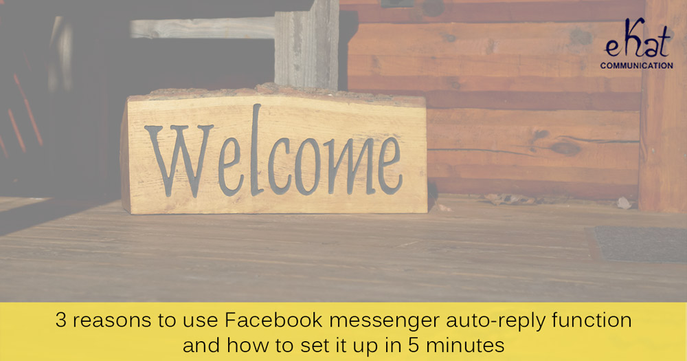 Facebook messenger autoreply function blog post - eKat Communication